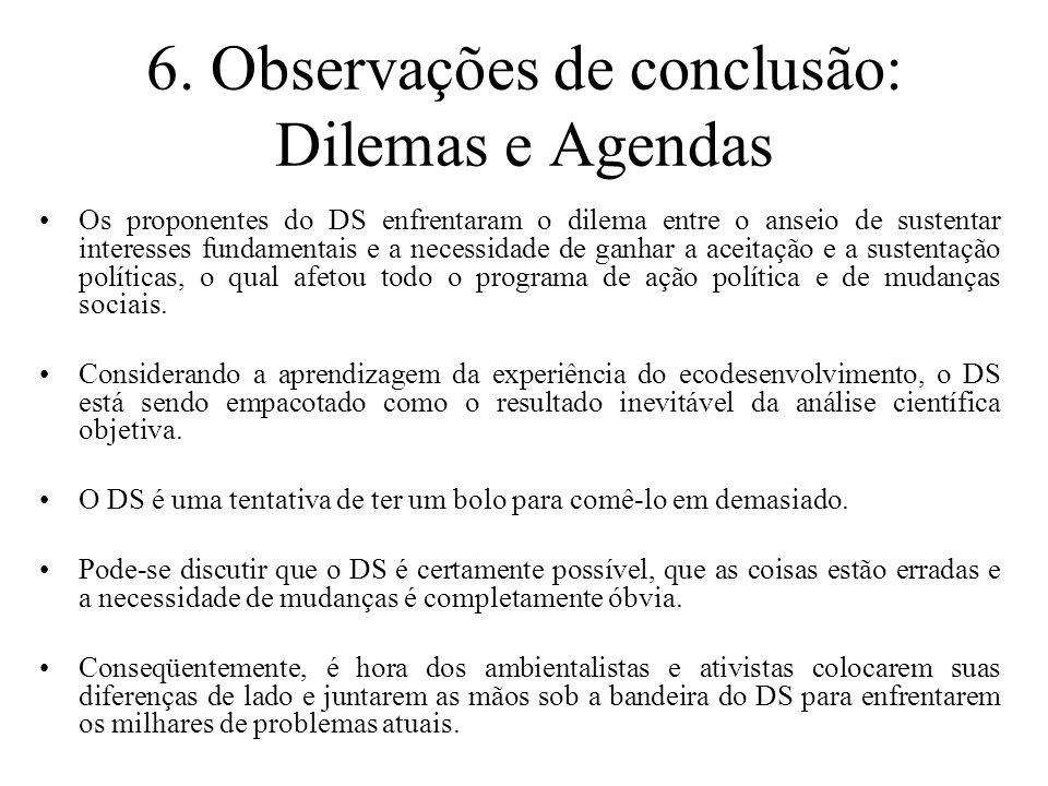 6. Observações de conclusão: Dilemas e Agendas