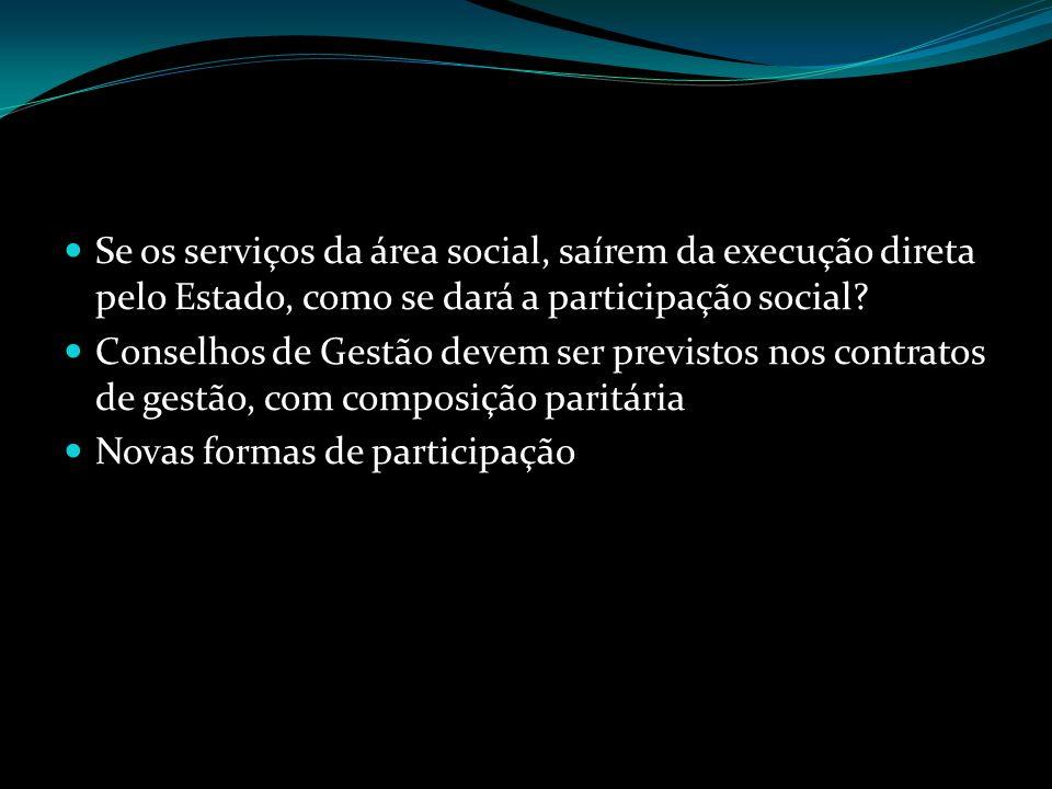 Se os serviços da área social, saírem da execução direta pelo Estado, como se dará a participação social