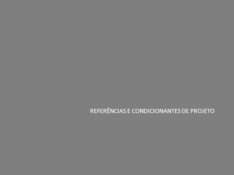 REFERÊNCIAS E CONDICIONANTES DE PROJETO