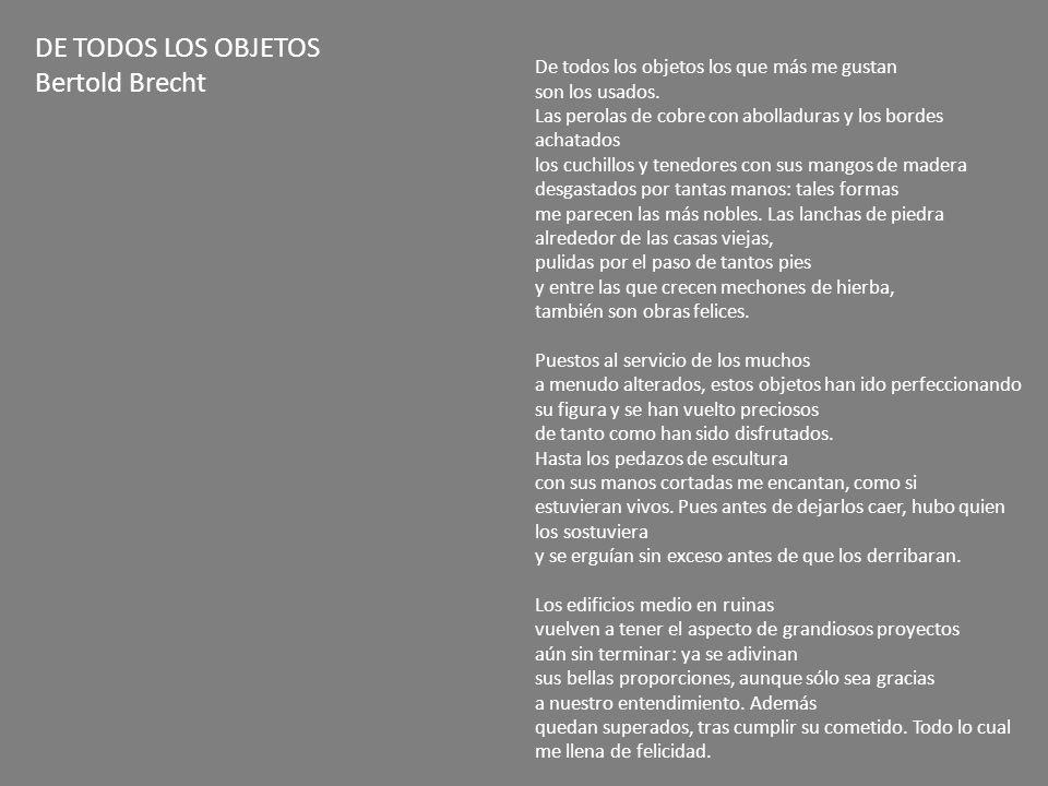 DE TODOS LOS OBJETOS Bertold Brecht