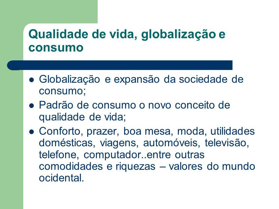 Qualidade de vida, globalização e consumo