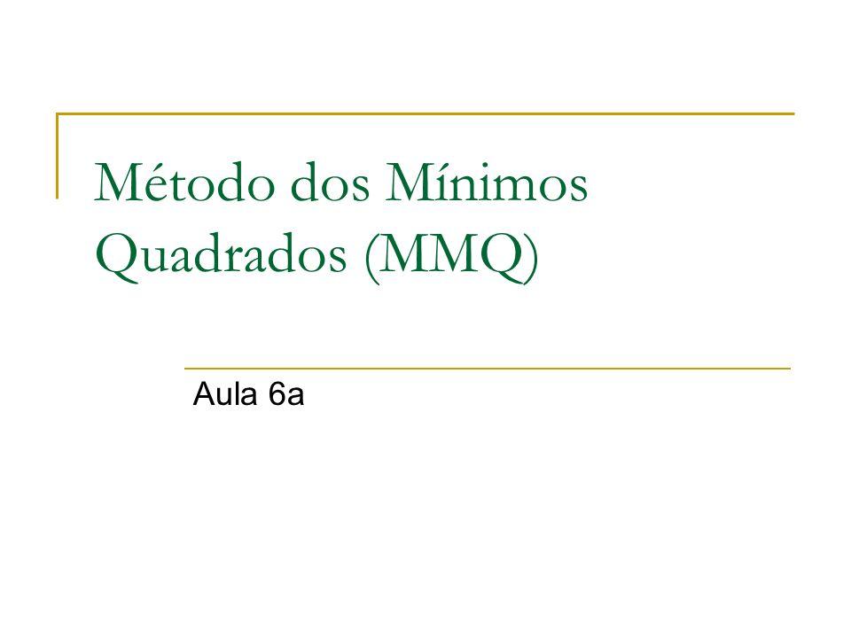 Método dos Mínimos Quadrados (MMQ)