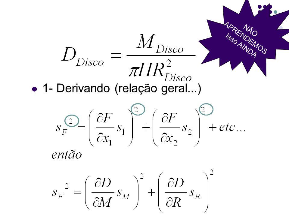 1- Derivando (relação geral...)