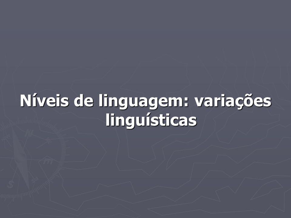 Níveis de linguagem: variações linguísticas