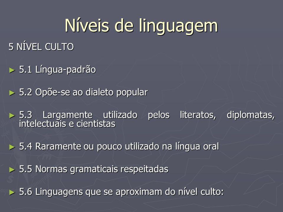 Níveis de linguagem 5 NÍVEL CULTO 5.1 Língua-padrão