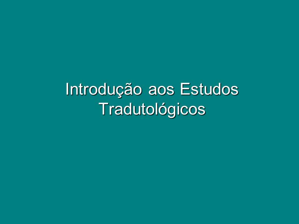 Introdução aos Estudos Tradutológicos