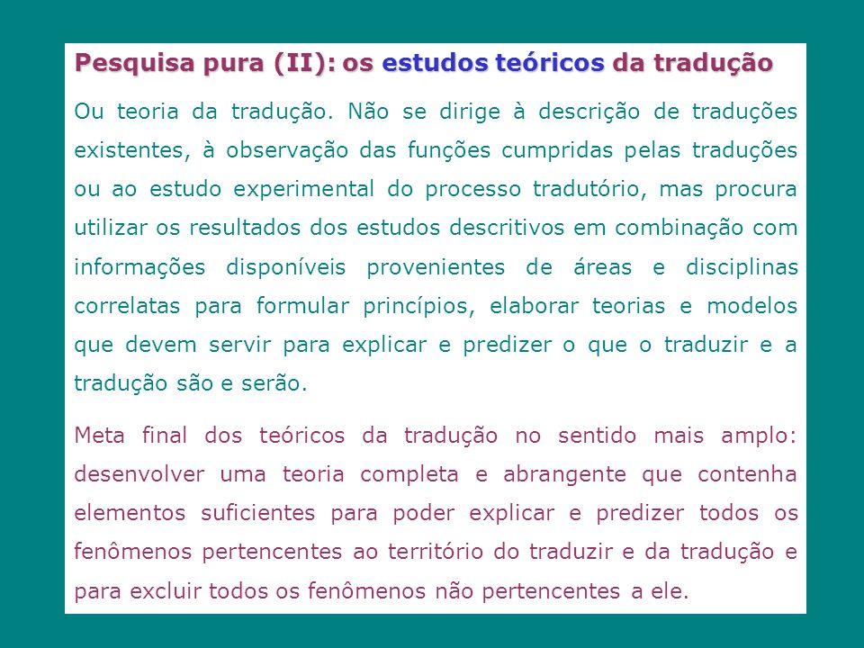 Pesquisa pura (II): os estudos teóricos da tradução