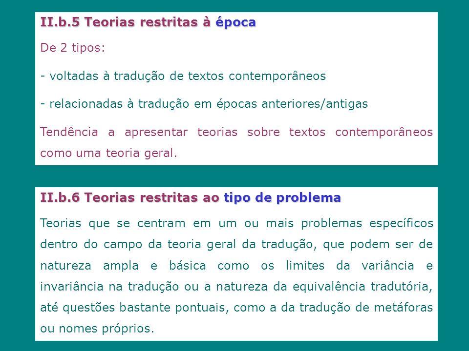 II.b.5 Teorias restritas à época