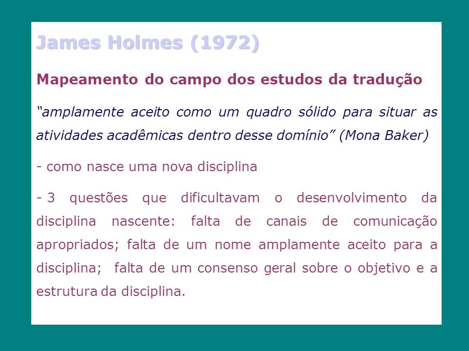 James Holmes (1972) Mapeamento do campo dos estudos da tradução