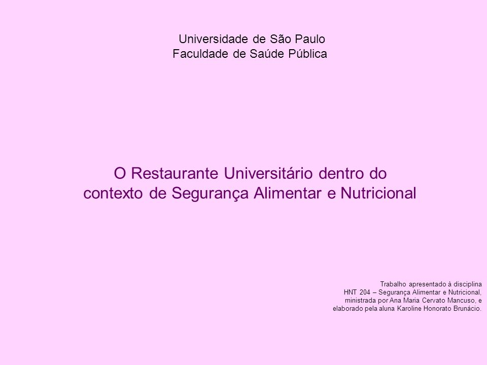 O Restaurante Universitário dentro do