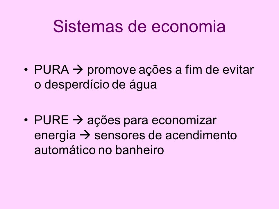 Sistemas de economia PURA  promove ações a fim de evitar o desperdício de água.