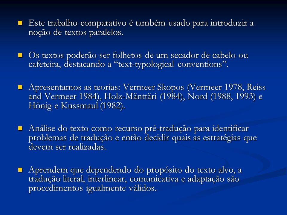 Este trabalho comparativo é também usado para introduzir a noção de textos paralelos.
