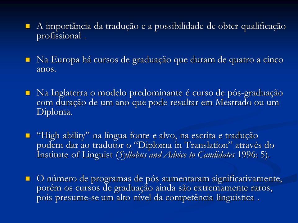 A importância da tradução e a possibilidade de obter qualificação profissional .