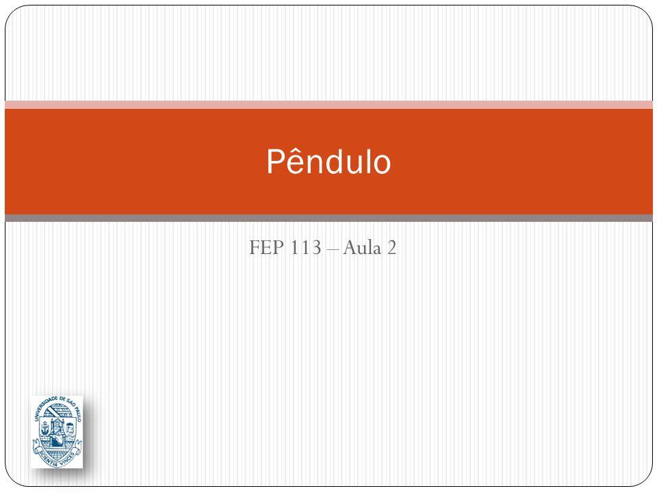 Pêndulo FEP 113 – Aula 2