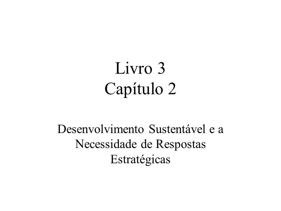 Desenvolvimento Sustentável e a Necessidade de Respostas Estratégicas