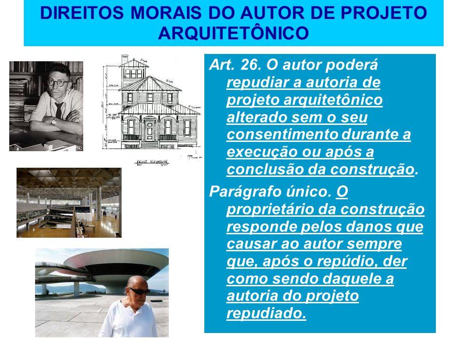 DIREITOS MORAIS DO AUTOR DE PROJETO ARQUITETÔNICO