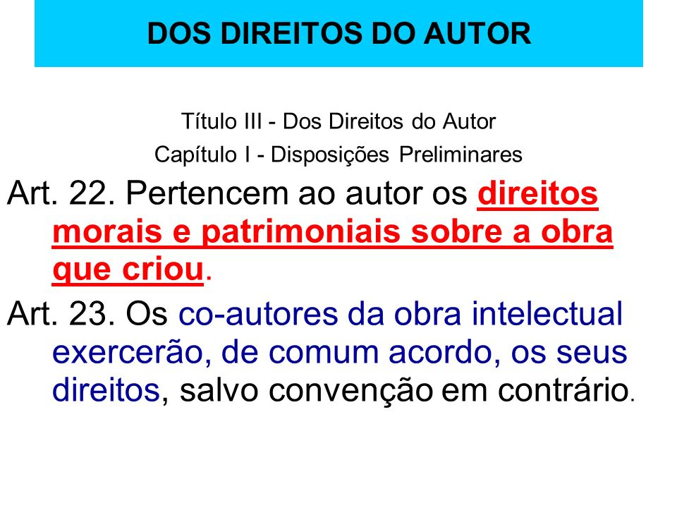 DOS DIREITOS DO AUTOR Título III - Dos Direitos do Autor. Capítulo I - Disposições Preliminares.