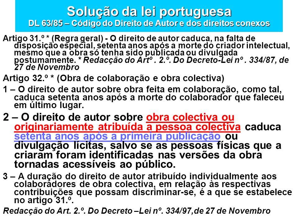 Solução da lei portuguesa DL 63/85 – Código do Direito de Autor e dos direitos conexos