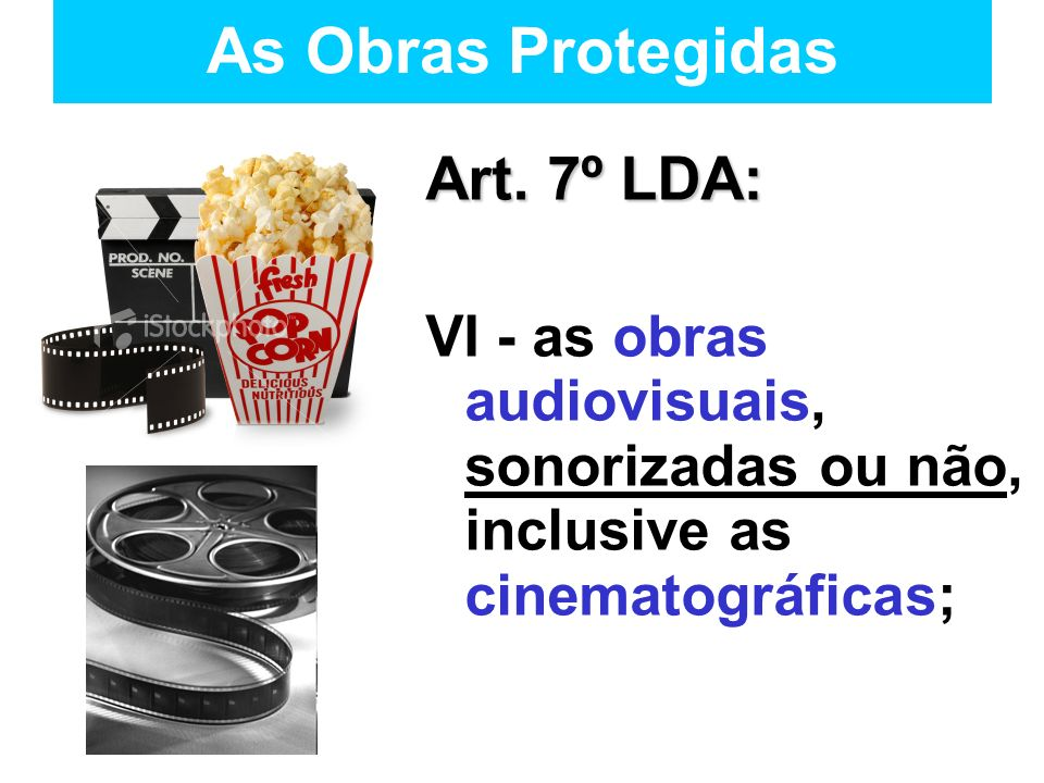 As Obras Protegidas Art. 7º LDA: