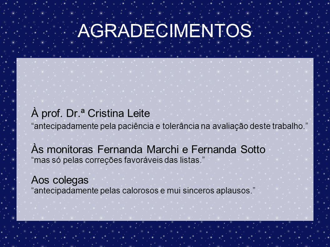 AGRADECIMENTOS À prof. Dr.ª Cristina Leite