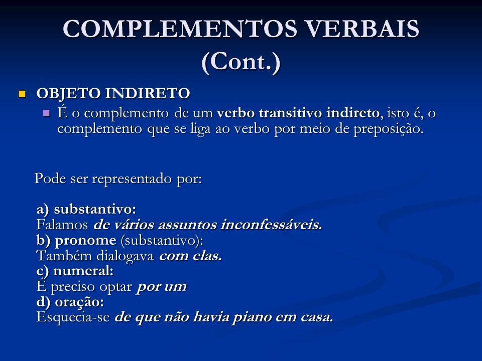 COMPLEMENTOS VERBAIS (Cont.)