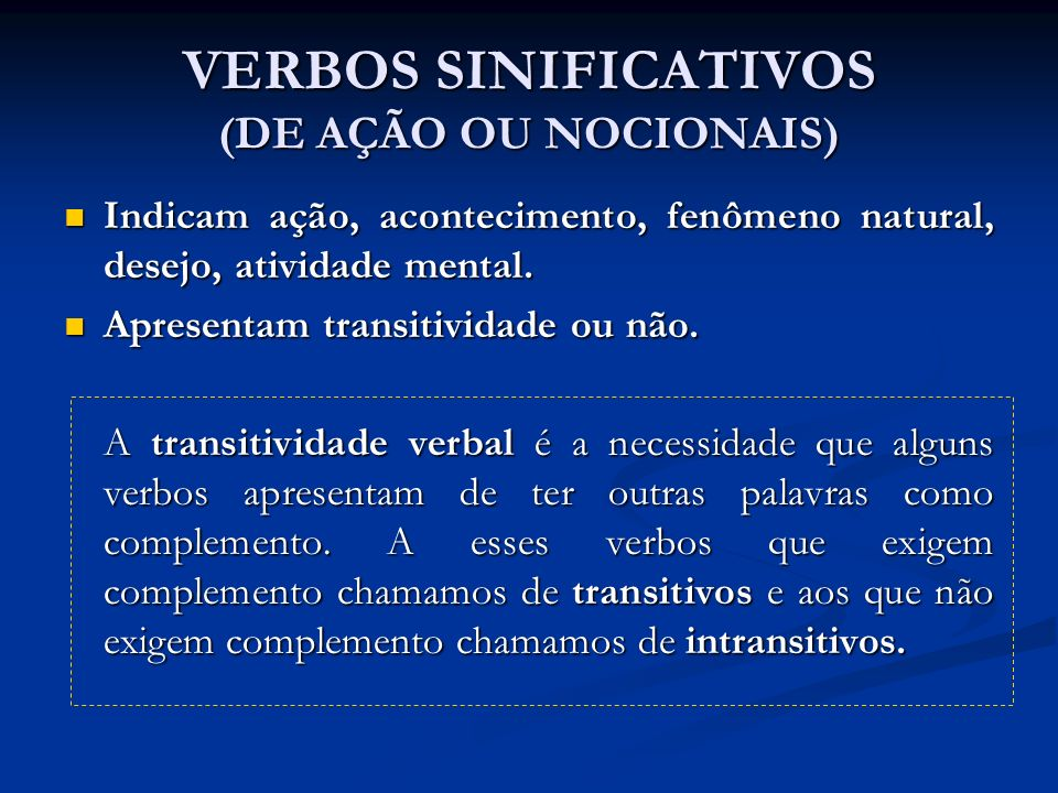 VERBOS SINIFICATIVOS (DE AÇÃO OU NOCIONAIS)