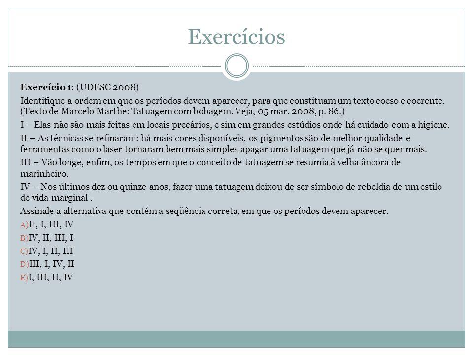 Exercícios Exercício 1: (UDESC 2008)