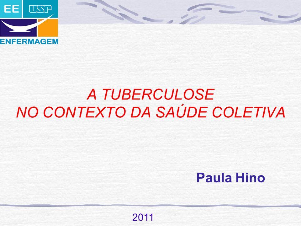 A TUBERCULOSE NO CONTEXTO DA SAÚDE COLETIVA