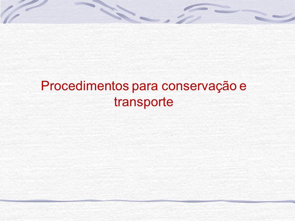 Procedimentos para conservação e transporte
