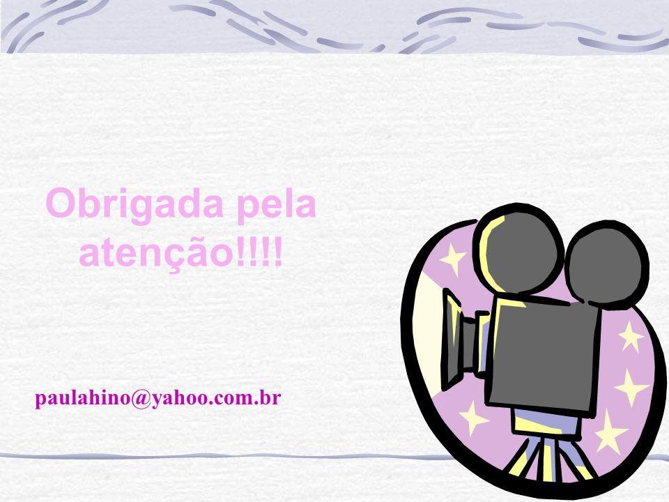 Obrigada pela atenção!!!! paulahino@yahoo.com.br