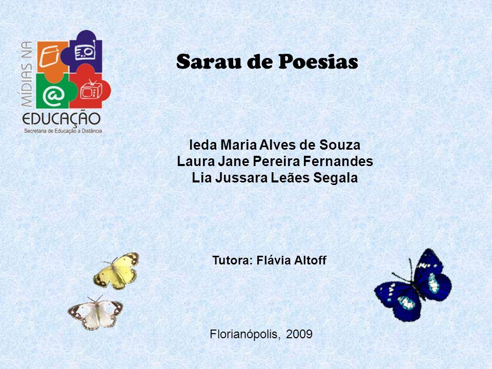 Laura Jane Pereira Fernandes Lia Jussara Leães Segala