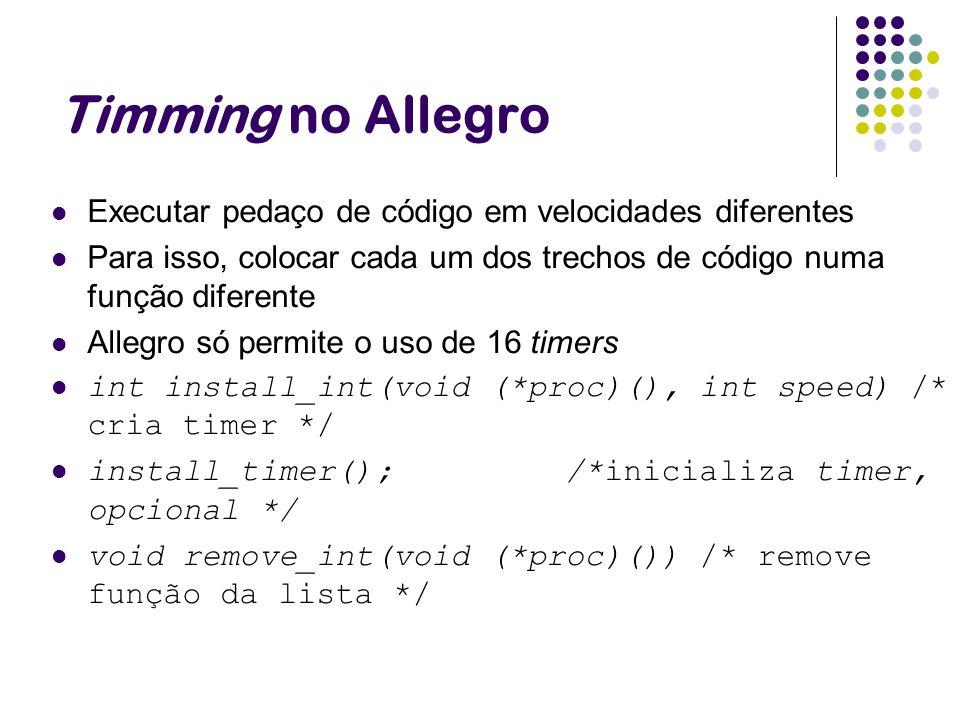 Timming no Allegro Executar pedaço de código em velocidades diferentes