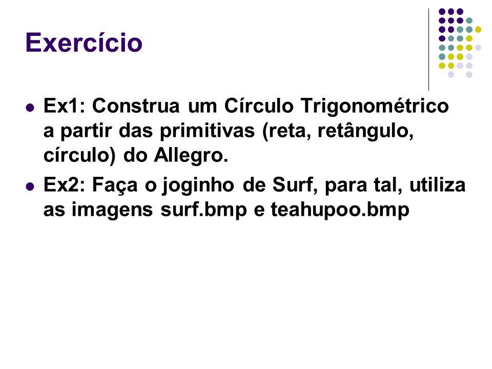 ExercícioEx1: Construa um Círculo Trigonométrico a partir das primitivas (reta, retângulo, círculo) do Allegro.