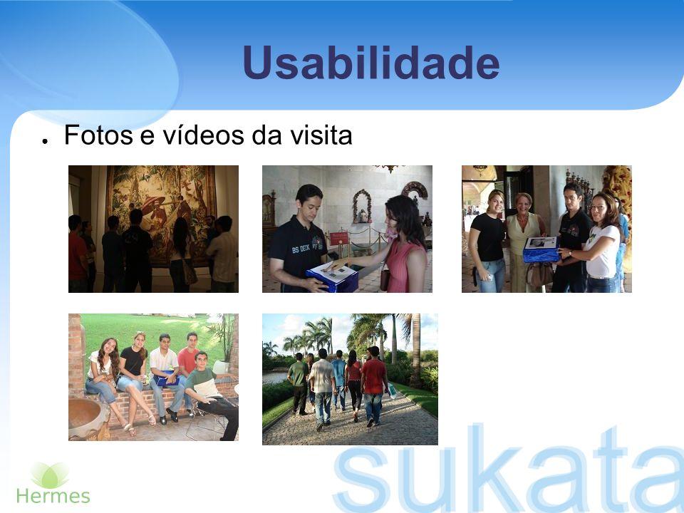 Usabilidade Fotos e vídeos da visita