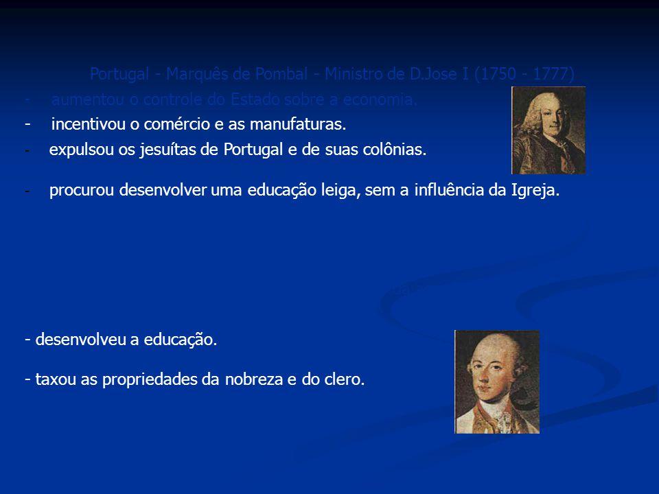 Portugal - Marquês de Pombal - Ministro de D.Jose I (1750 - 1777)