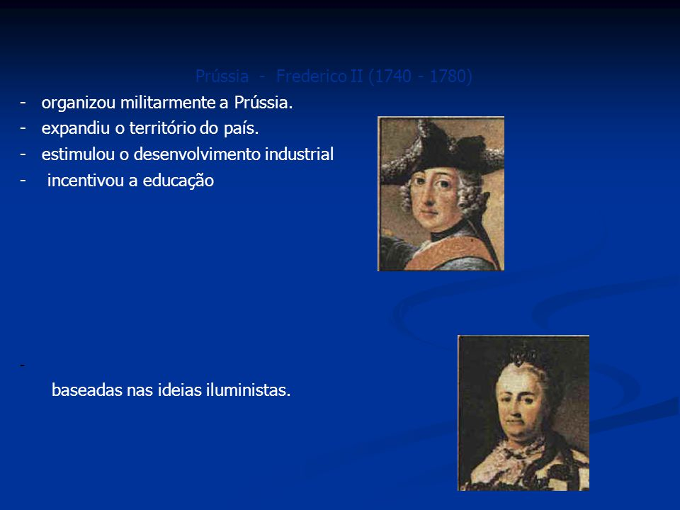 Prússia - Frederico II (1740 - 1780)