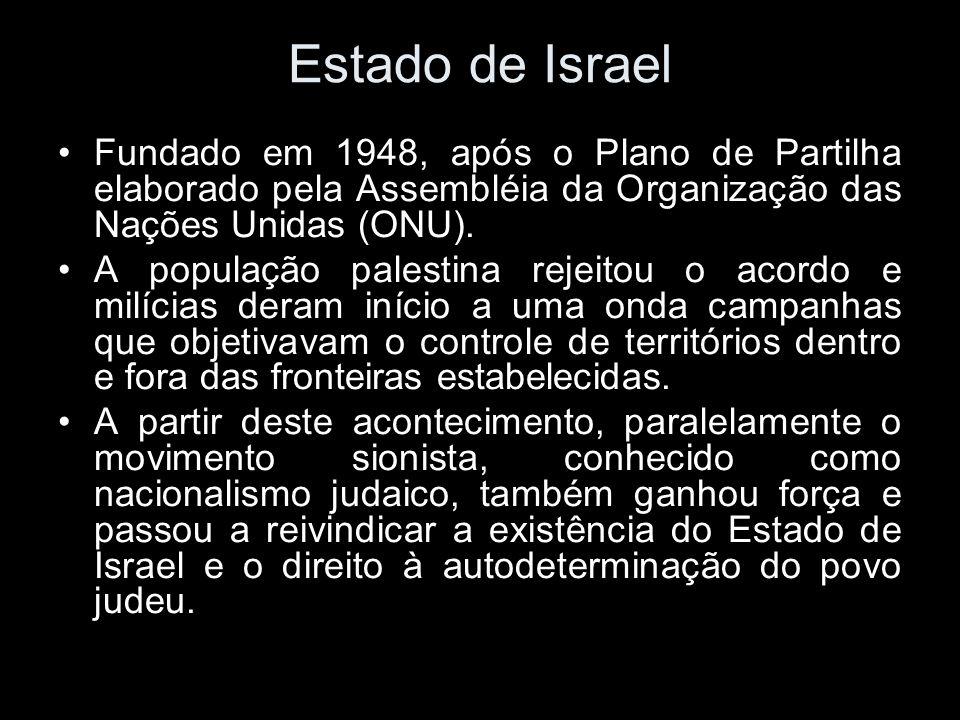 Estado de Israel Fundado em 1948, após o Plano de Partilha elaborado pela Assembléia da Organização das Nações Unidas (ONU).