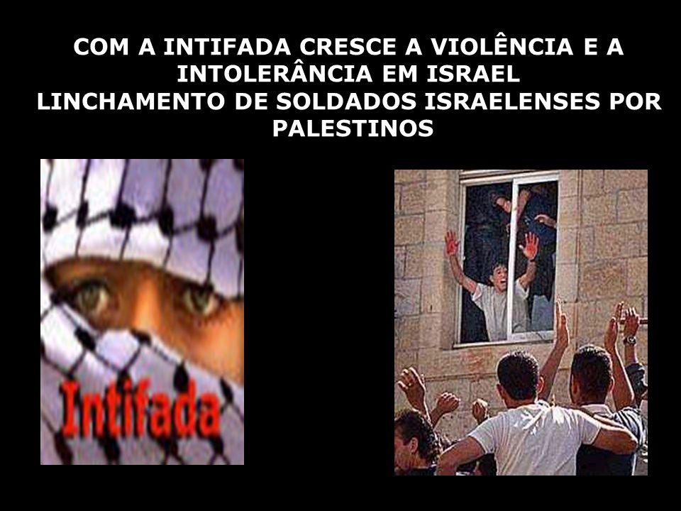 COM A INTIFADA CRESCE A VIOLÊNCIA E A INTOLERÂNCIA EM ISRAEL
