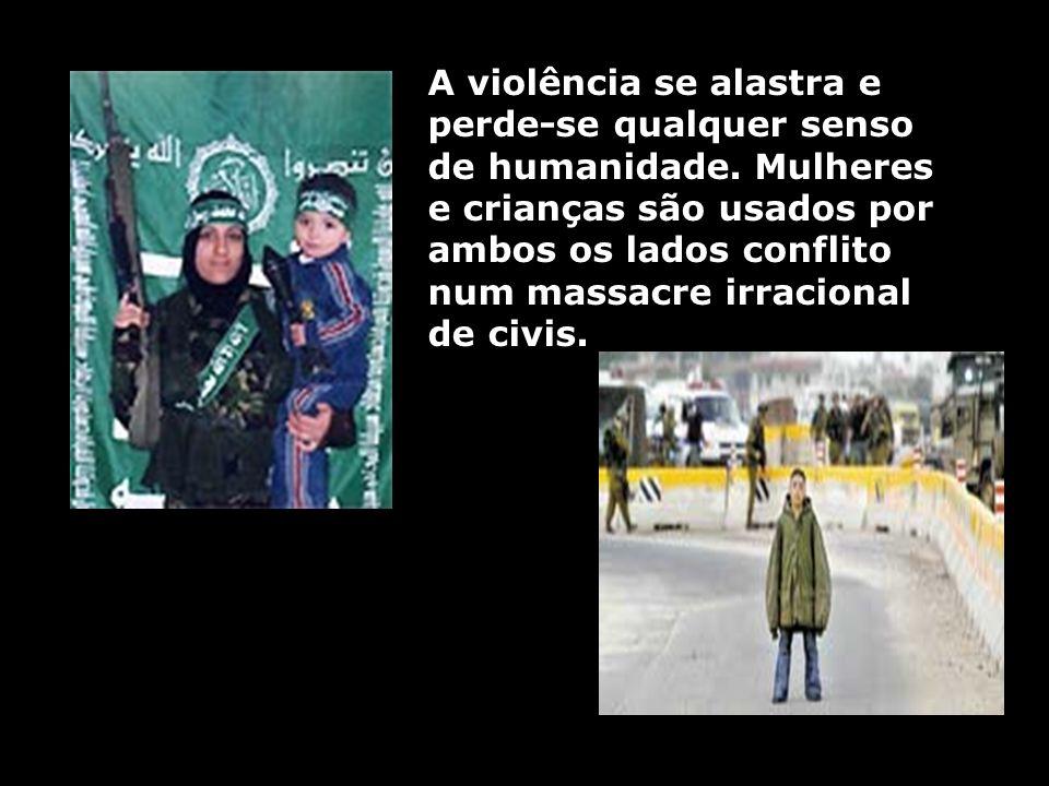 A violência se alastra e perde-se qualquer senso de humanidade