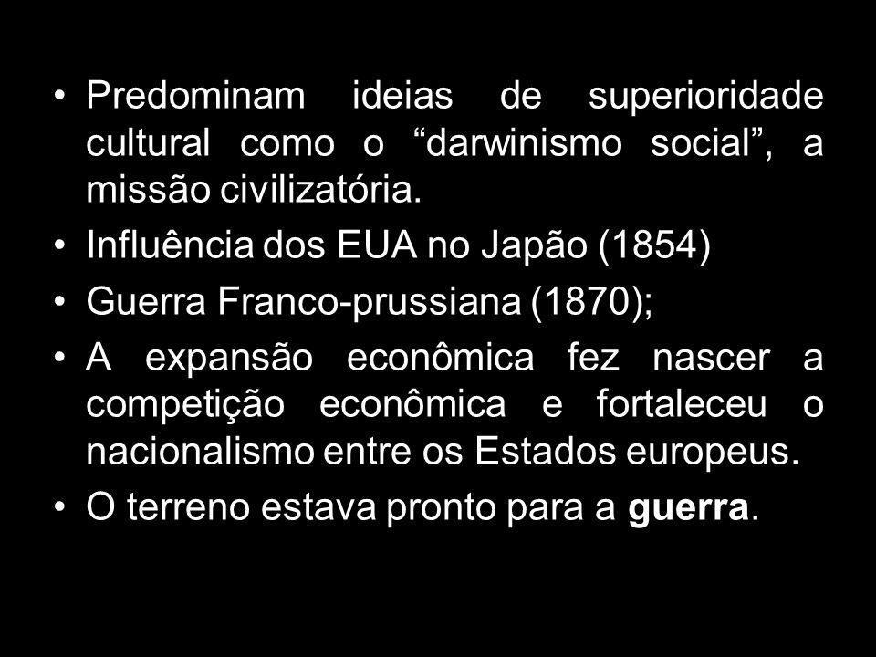 Predominam ideias de superioridade cultural como o darwinismo social , a missão civilizatória.