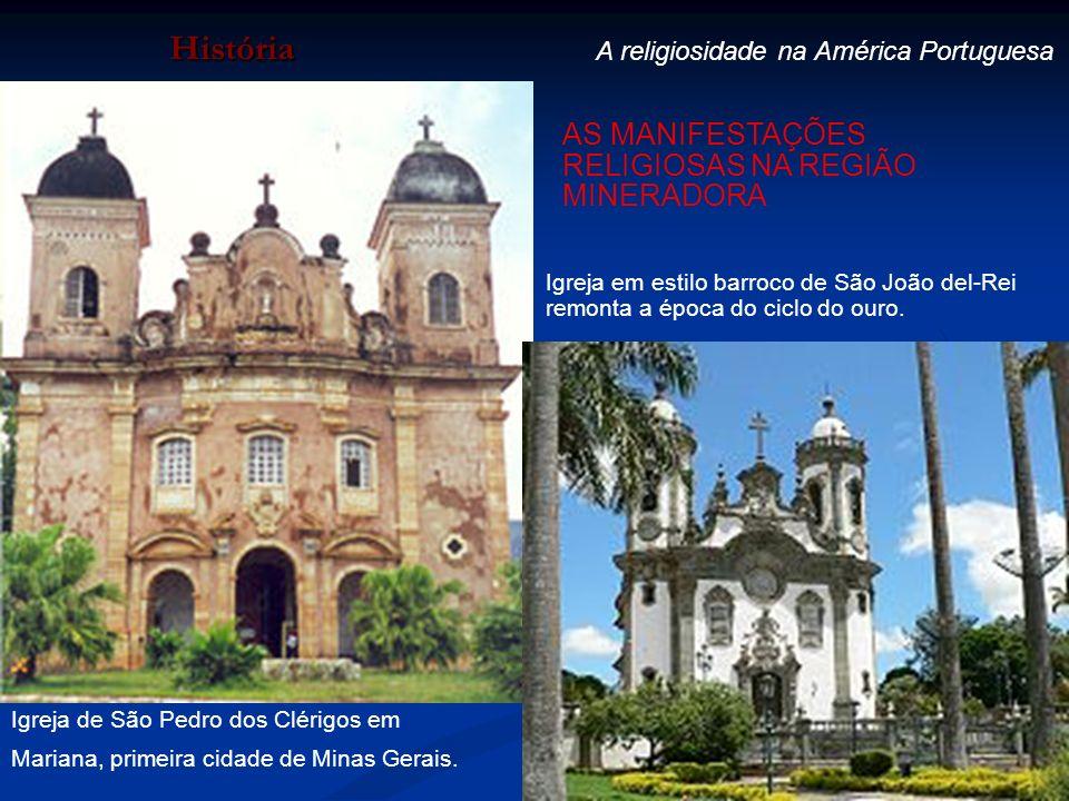 História AS MANIFESTAÇÕES RELIGIOSAS NA REGIÃO MINERADORA