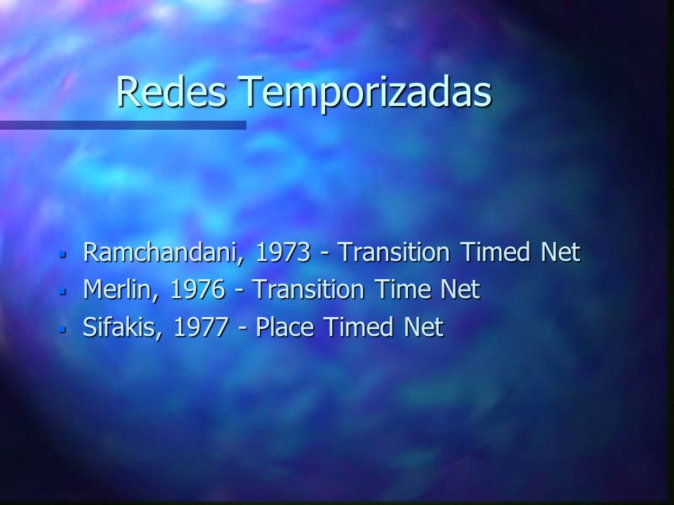 Redes Temporizadas Ramchandani, 1973 - Transition Timed Net