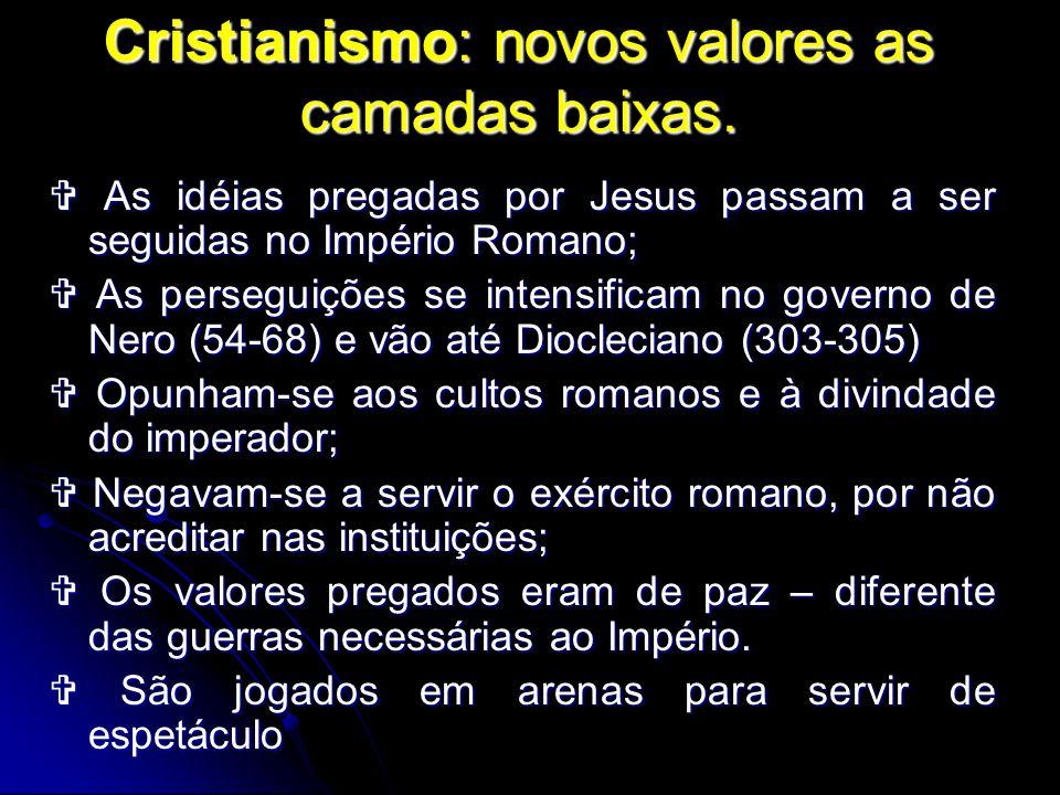 Cristianismo: novos valores as camadas baixas.