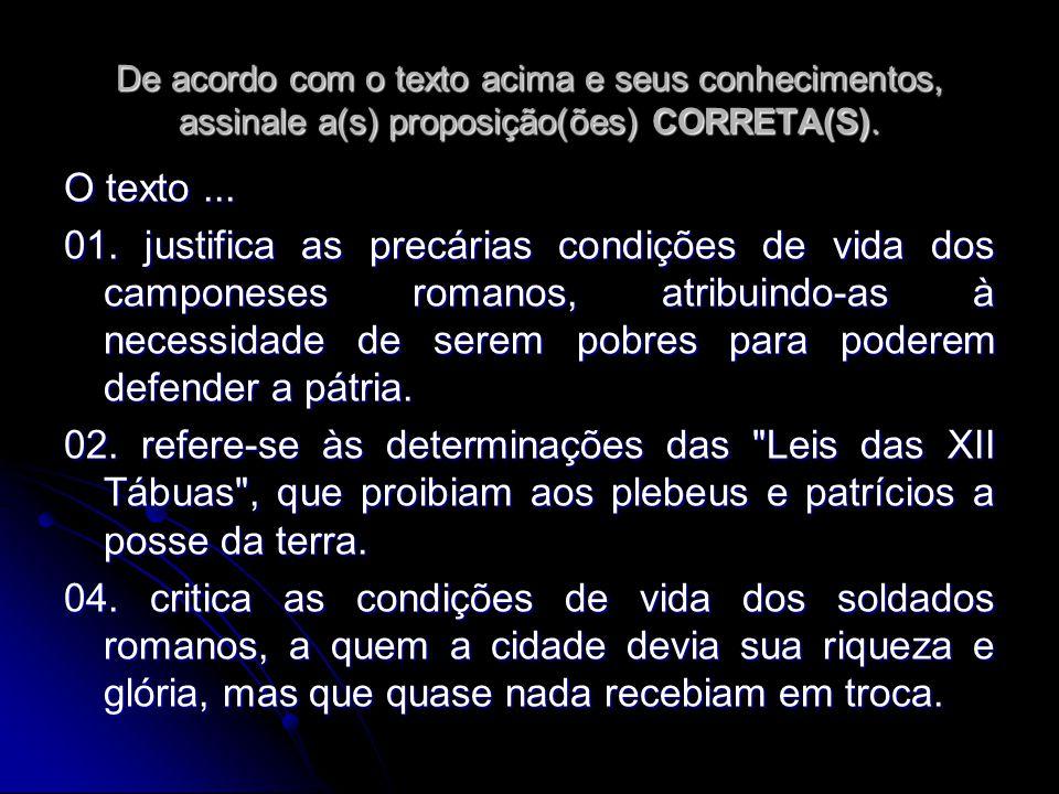 De acordo com o texto acima e seus conhecimentos, assinale a(s) proposição(ões) CORRETA(S).