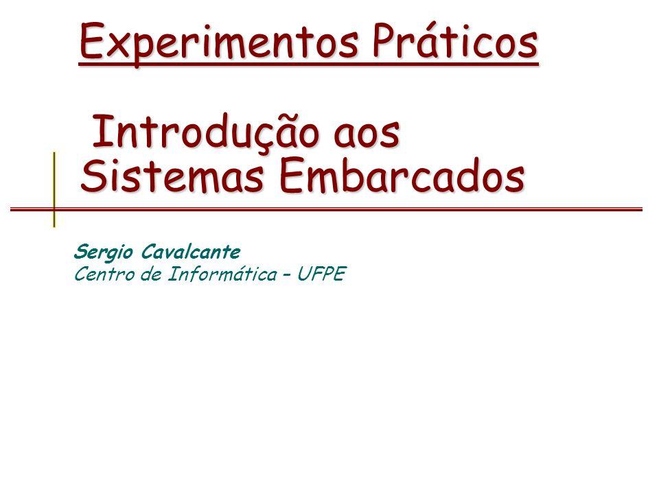 Experimentos Práticos Introdução aos Sistemas Embarcados