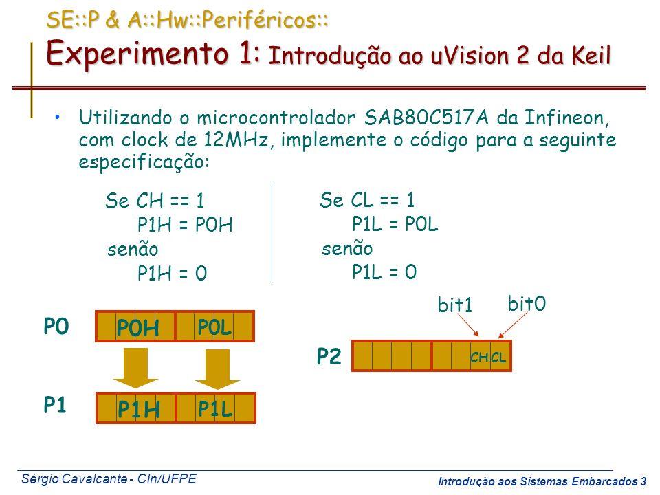 SE::P & A::Hw::Periféricos:: Experimento 1: Introdução ao uVision 2 da Keil