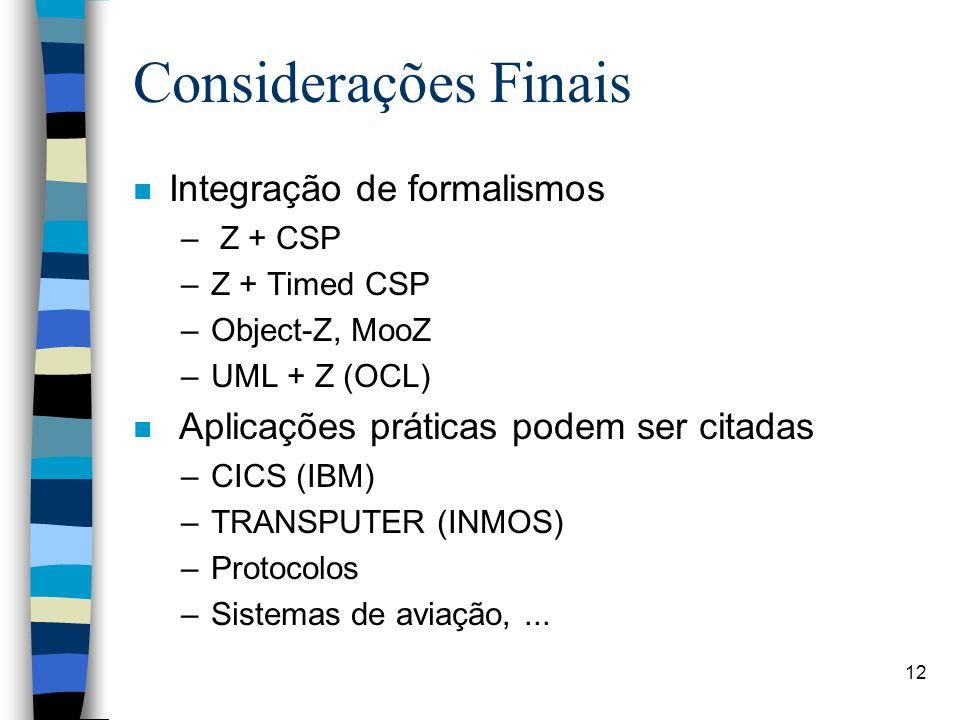Considerações Finais Integração de formalismos