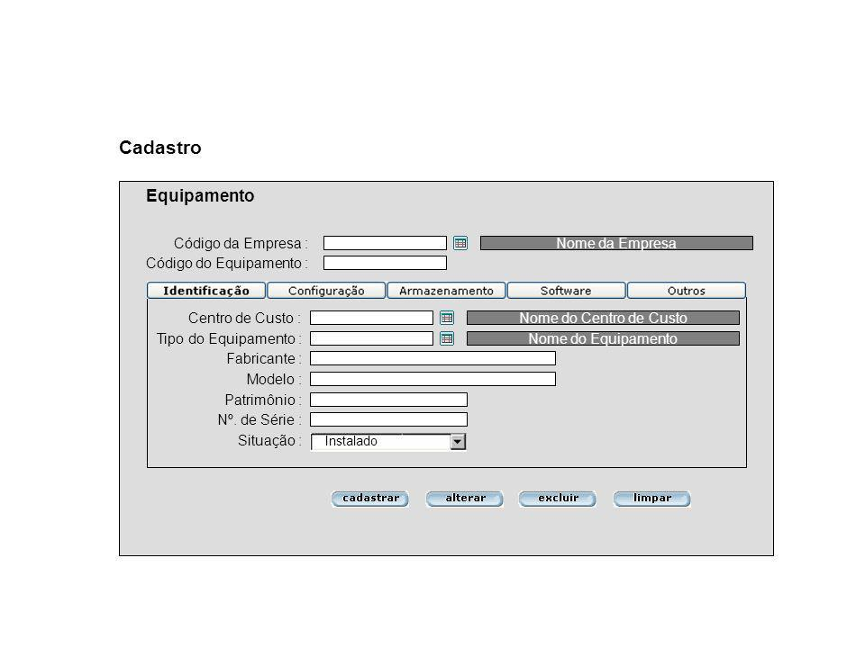 Cadastro Equipamento Código da Empresa : Nome da Empresa