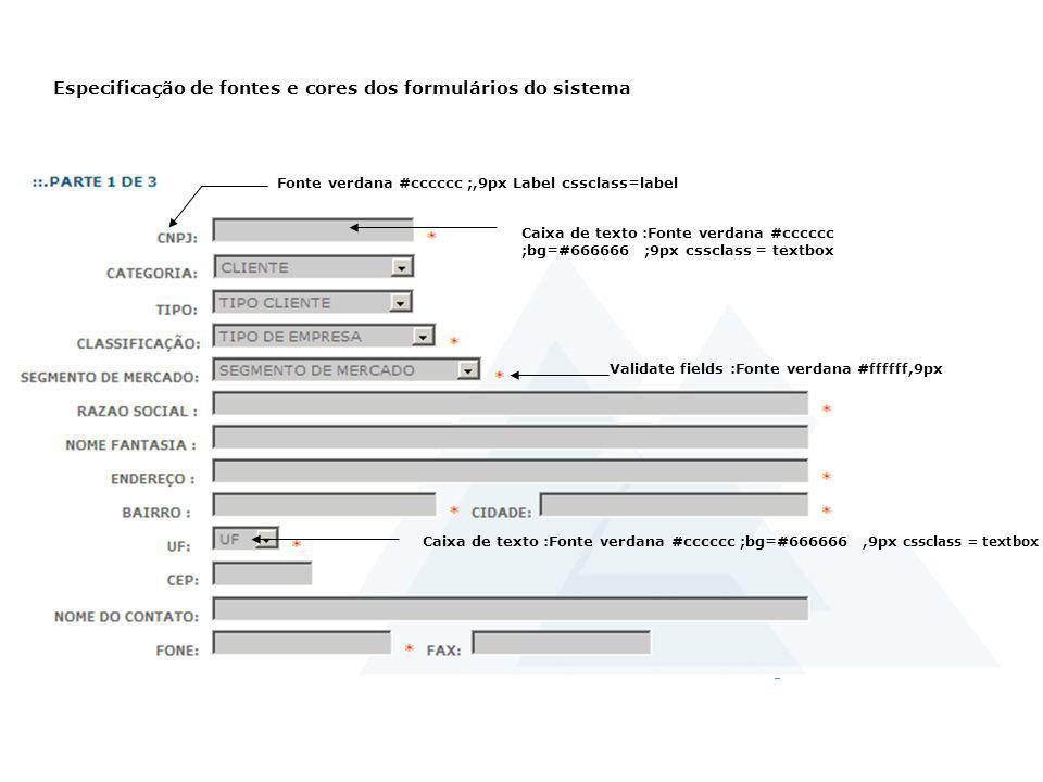 Especificação de fontes e cores dos formulários do sistema