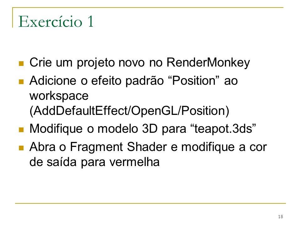 Exercício 1 Crie um projeto novo no RenderMonkey